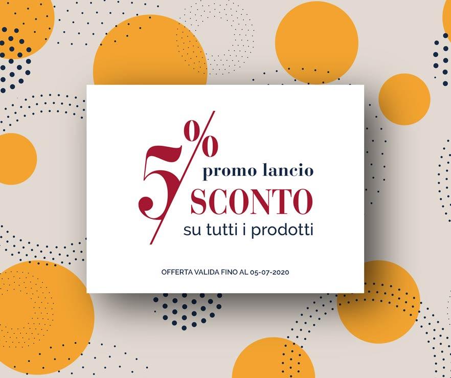 Promo Lancio, 5% di sconto su tutti i prodotti
